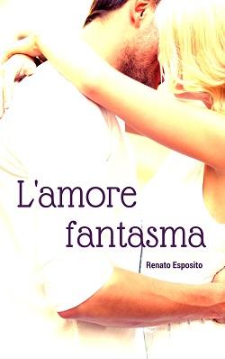 L'AMORE FANTASMA